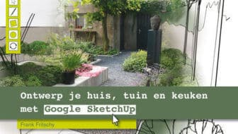 Je eigen 3D tuinontwerp met SketchUp – deel 4
