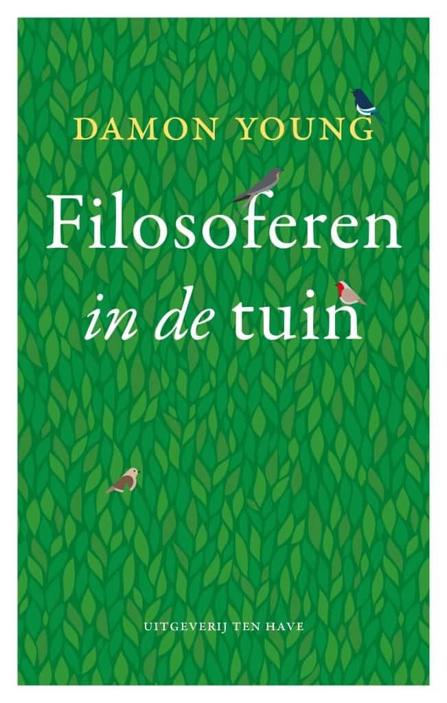 Filosoferen in de tuin met damon young boekrecensie for Tuinontwerp boek
